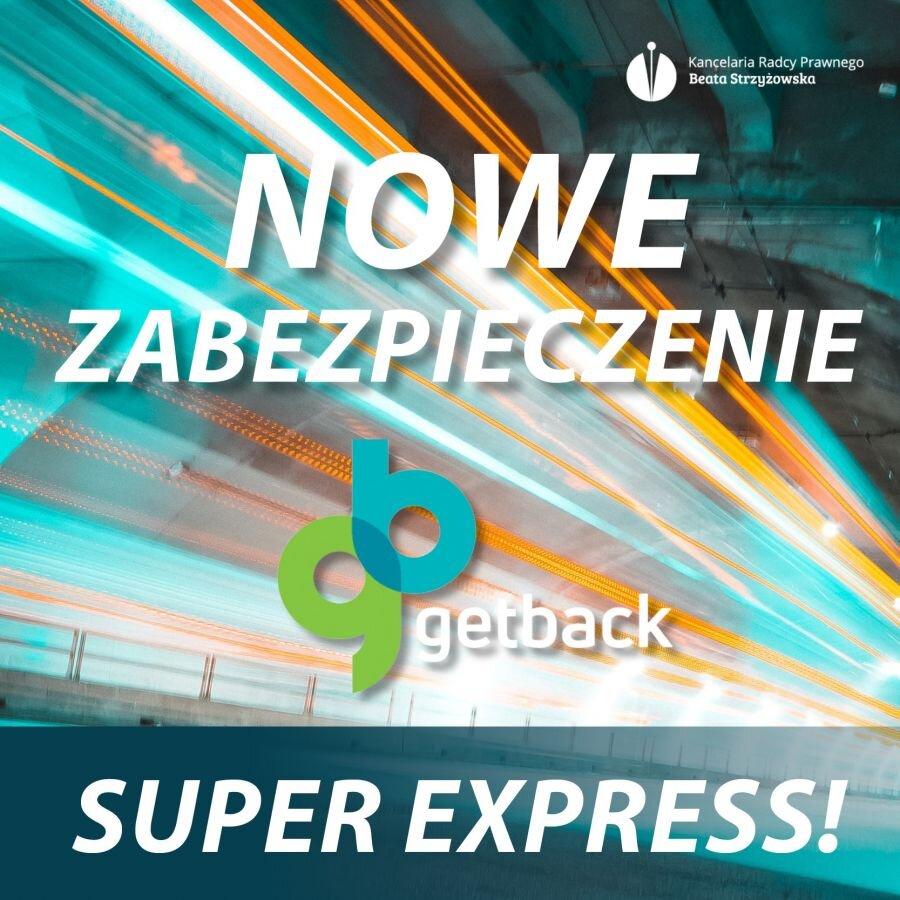 NOWE ZABEZPIECZENIE WS. GETBACK – SUPER EXPRESS